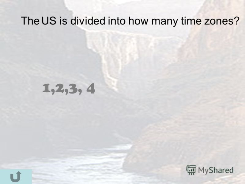 The US is divided into how many time zones? 1,2,3, 4