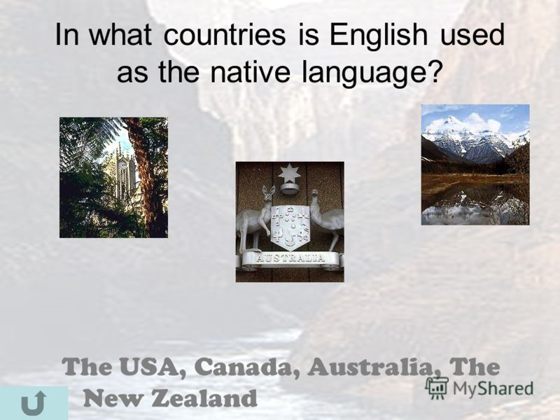 In what countries is English used as the native language? The USA, Canada, Australia, The New Zealand