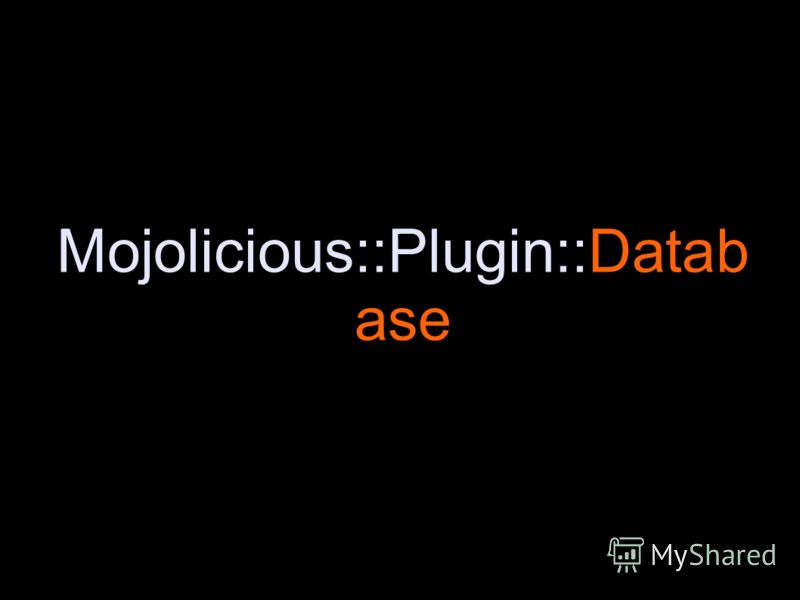 Mojolicious::Plugin::Datab ase