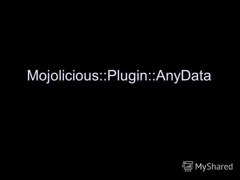 Mojolicious::Plugin::AnyData
