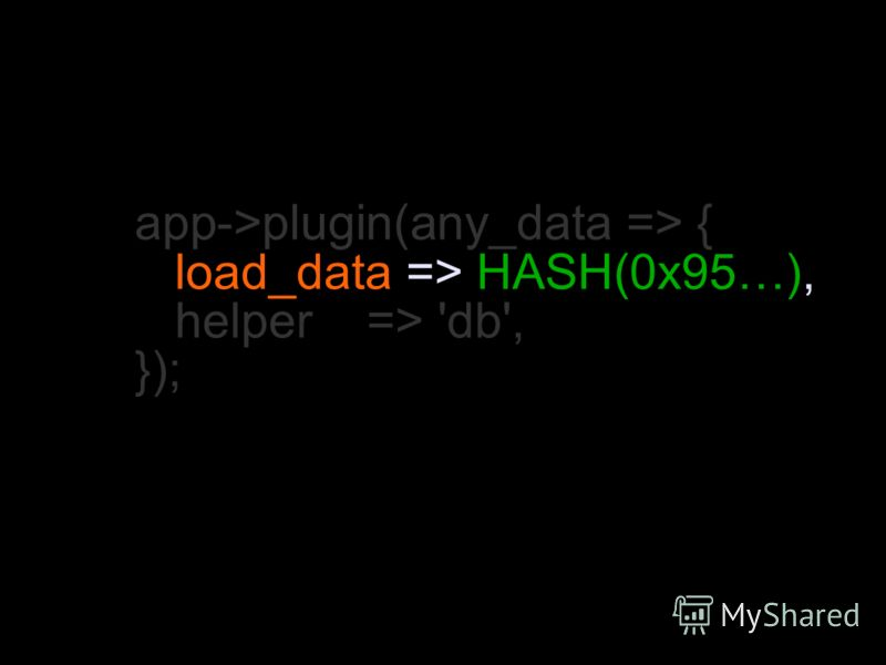 app->plugin(any_data => { load_data => HASH(0x95…), helper => 'db', });