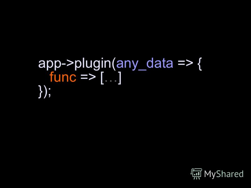 app->plugin(any_data => { func => […] });