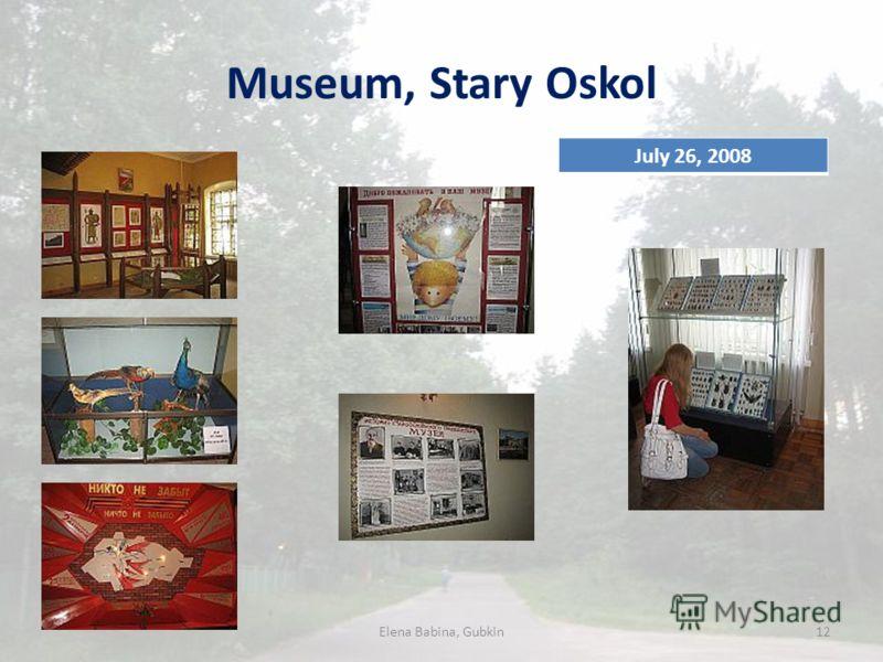 Museum, Stary Oskol Elena Babina, Gubkin12 July 26, 2008