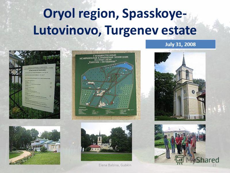 Oryol region, Spasskoye- Lutovinovo, Turgenev estate Elena Babina, Gubkin23 July 31, 2008