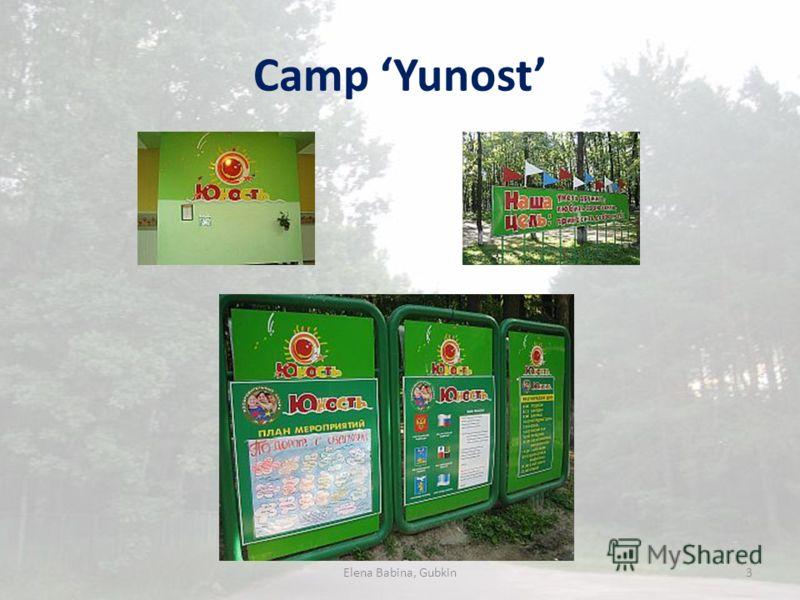 Camp Yunost Elena Babina, Gubkin3