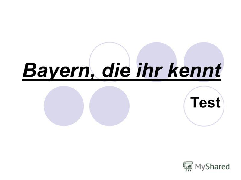 Bayern, die ihr kennt Test