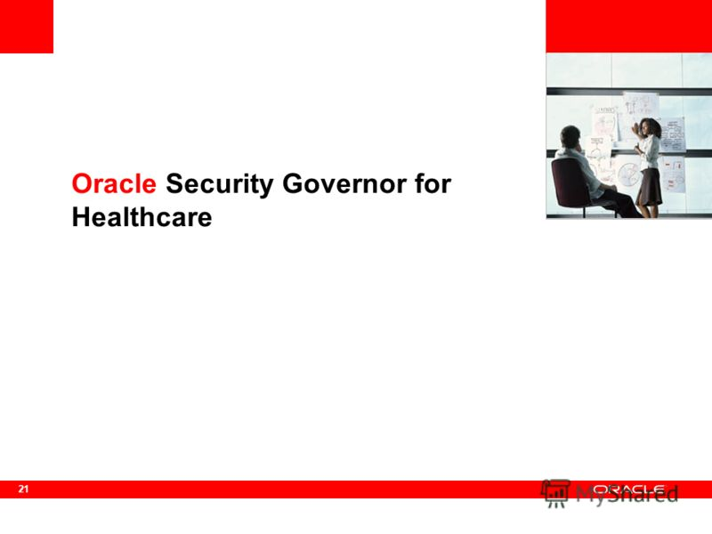 21 Oracle Security Governor for Healthcare