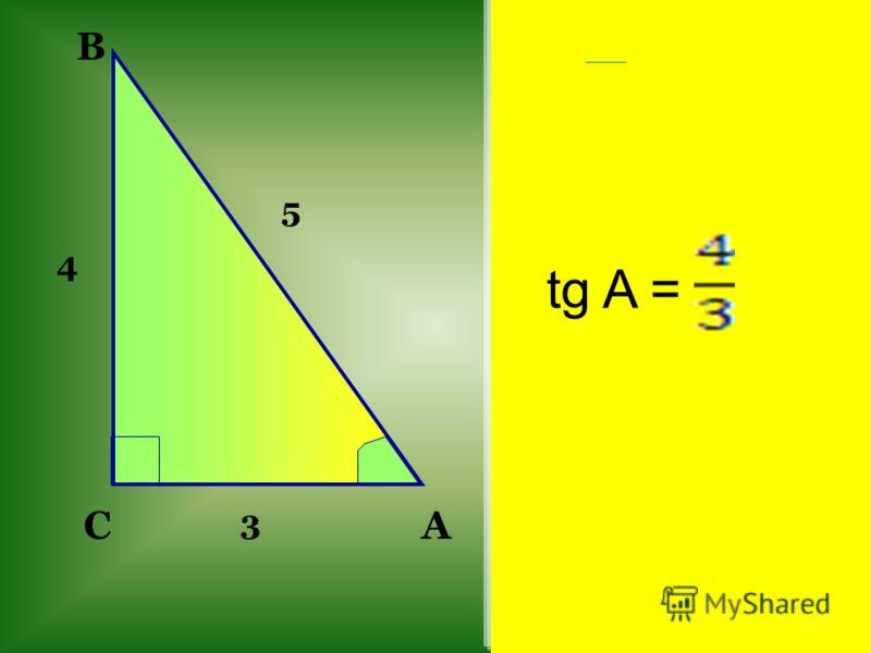 C B A 5 3 4 tg A =