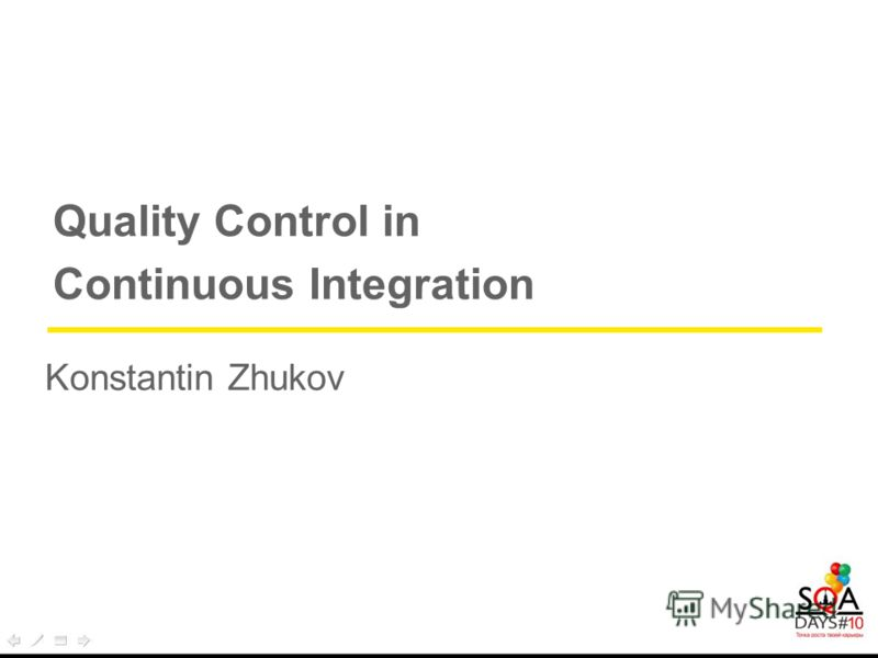 W AY 4 Quality Control in Continuous Integration Konstantin Zhukov