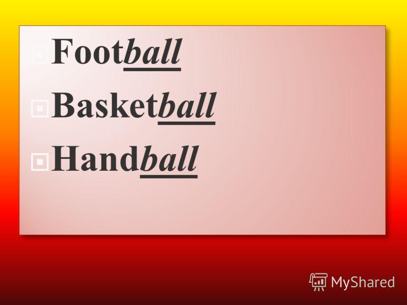 Football Basketball Handball Football Basketball Handball