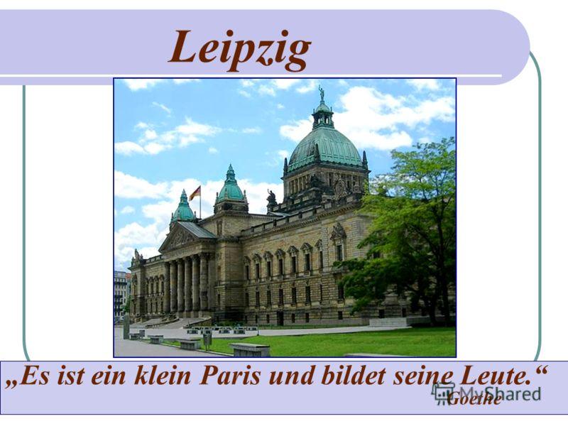 Leipzig Es ist ein klein Paris und bildet seine Leute. Goethe