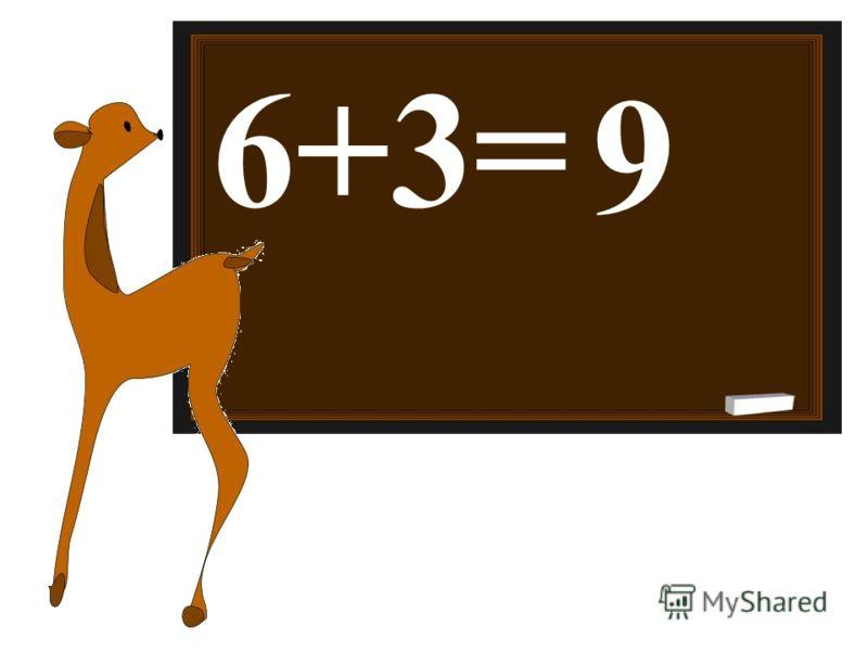 6+3= 9