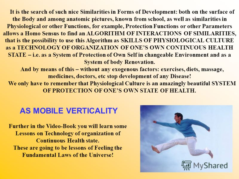 It is the search of such nice Similarities in Forms of Development: both on the surface of the Body and among anatomic pictures, known from school, as well as similarities in Physiological or other Functions, for example, Protection Functions or othe