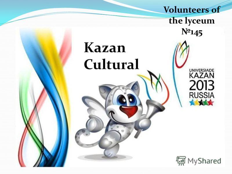Volunteers of the lyceum 145 Kazan Cultural