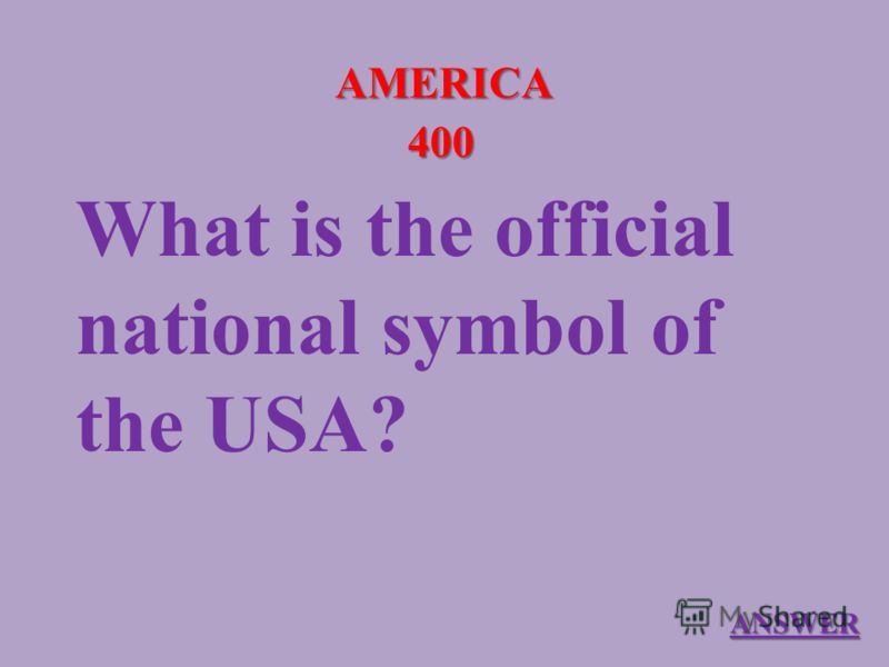 AMERICA 400 What is the official national symbol of the USA? ANSWER
