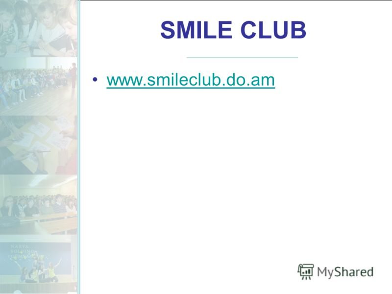SMILE CLUB www.smileclub.do.am