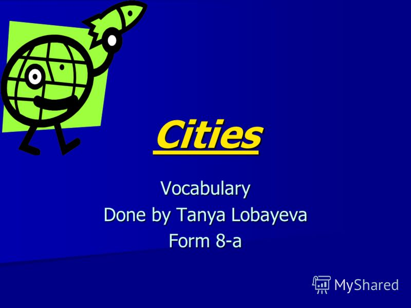 Cities Vocabulary Done by Tanya Lobayeva Form 8-a