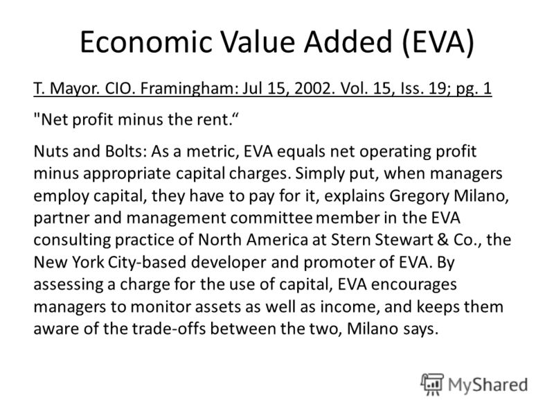Economic Value Added (EVA) T. Mayor. CIO. Framingham: Jul 15, 2002. Vol. 15, Iss. 19; pg. 1