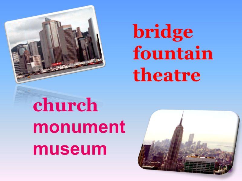 bridge fountain theatre church monument museum