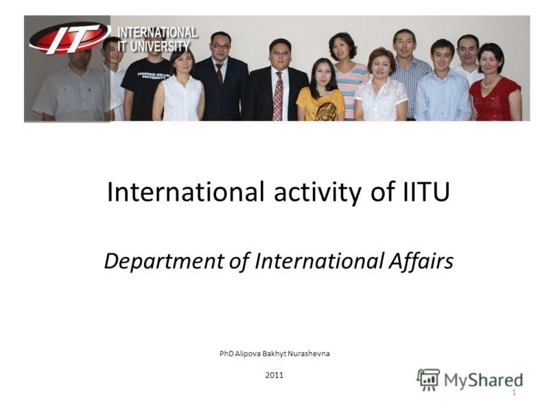 1Mathematic in Economic / PhD Alipova B.N. PhD Alipova Bakhyt Nurashevna 2011 International activity of IITU Department of International Affairs