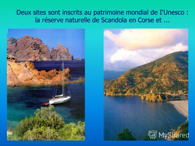 Deux sites sont inscrits au patrimoine mondial de I'Unesco : la réserve naturelle de Scandola en Corse et...