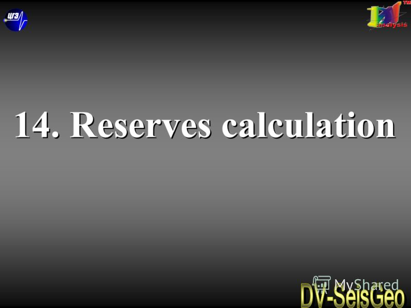 14. Reserves calculation