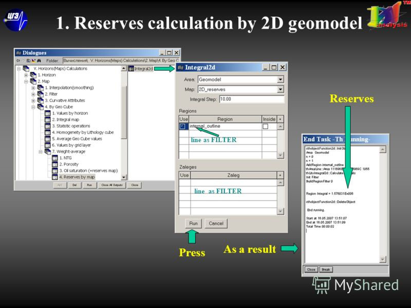 1. Reserves calculation by 2D geomodel Press As a result line as FILTER Reserves line as FILTER