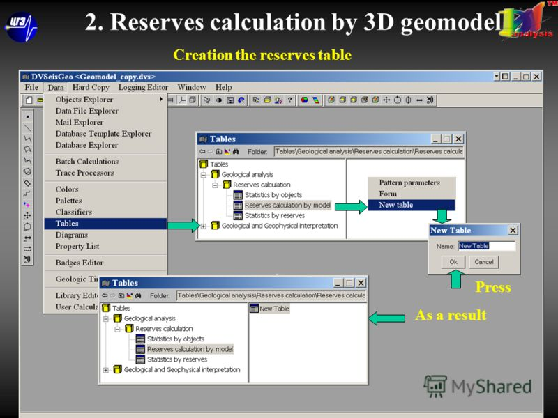 2. Reserves calculation by 3D geomodel Press button Press As a result Creation the reserves table