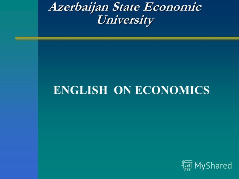 Azerbaijan State Economic University ENGLISH ON ECONOMICS