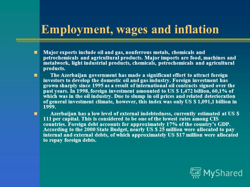 Employment, wages and inflation Major exports include oil and gas, nonferrous metals, chemicals and petrochemicals and agricultural products. Major imports are food, machines and metalwork, light industrial products, chemicals, petrochemicals and agr