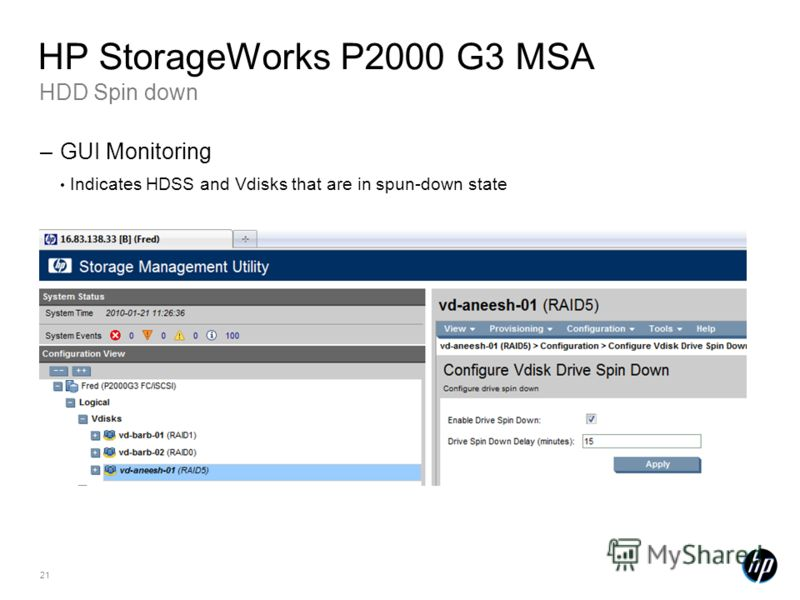 21 HDD Spin down HP StorageWorks P2000 G3 MSA –GUI Monitoring Indicates HDSS and Vdisks that are in spun-down state