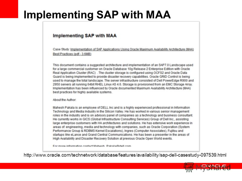 Implementing SAP with MAA http://www.oracle.com/technetwork/database/features/availability/sap-dell-casestudy-097539.html