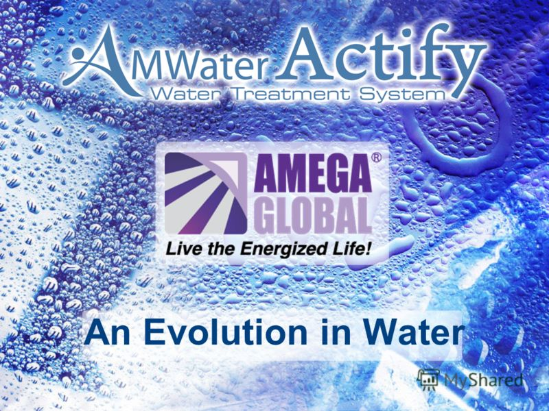 An Evolution in Water