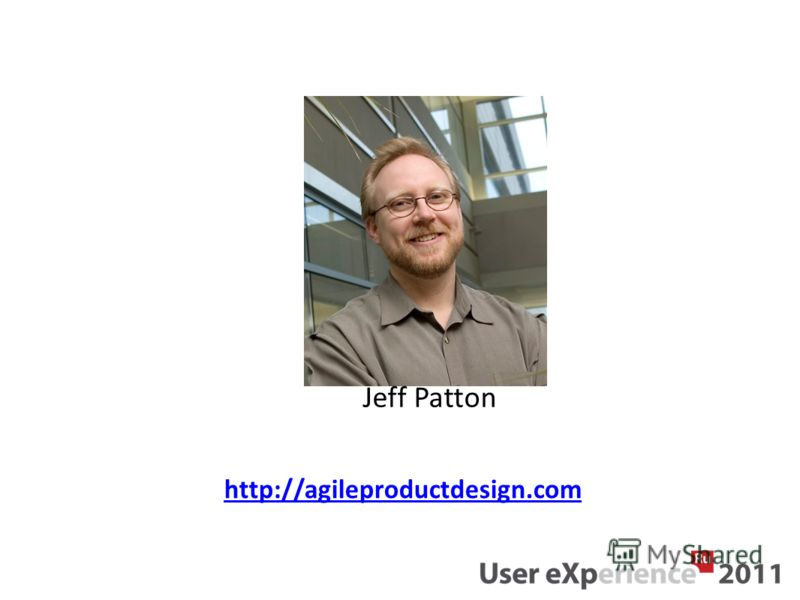http://agileproductdesign.com Jeff Patton