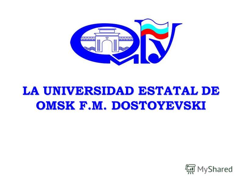 LA UNIVERSIDAD ESTATAL DE OMSK F.M. DOSTOYEVSKI