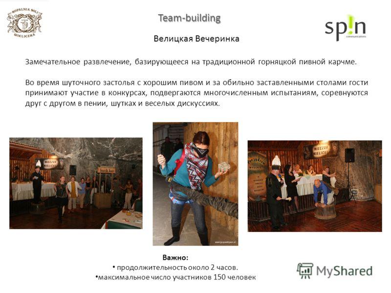 Team-building Вeлицĸaя Вeчepинĸa Замечательное развлечение, базирующееся на традиционной горняцкой пивной карчме. Во время шуточного застолья с хорошим пивом и за обильно заставленными столами гости принимают участие в конкурсах, подвергаются многочи