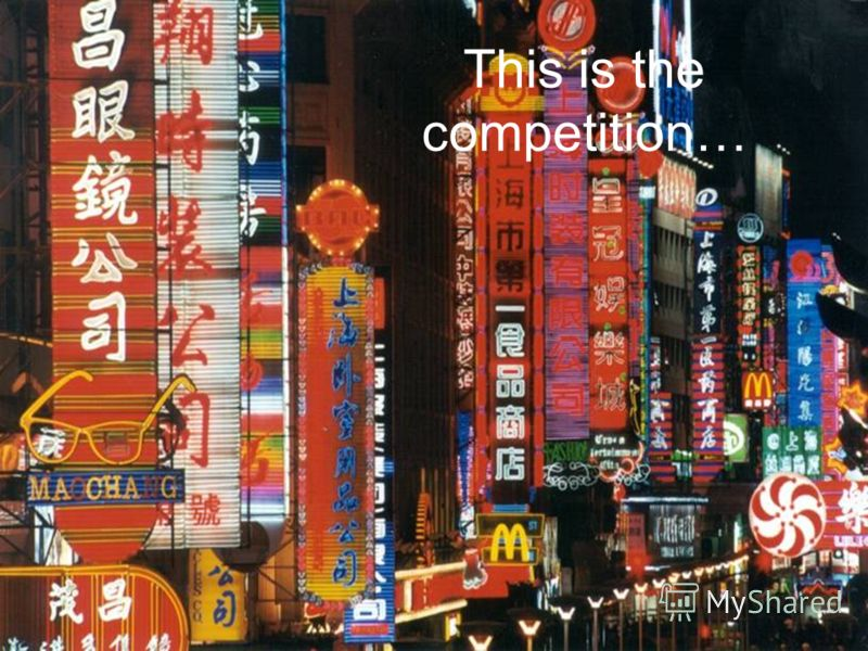 This is the competition…
