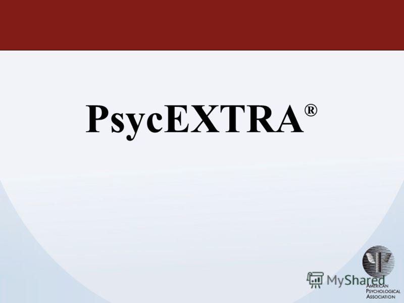 PsycEXTRA ®