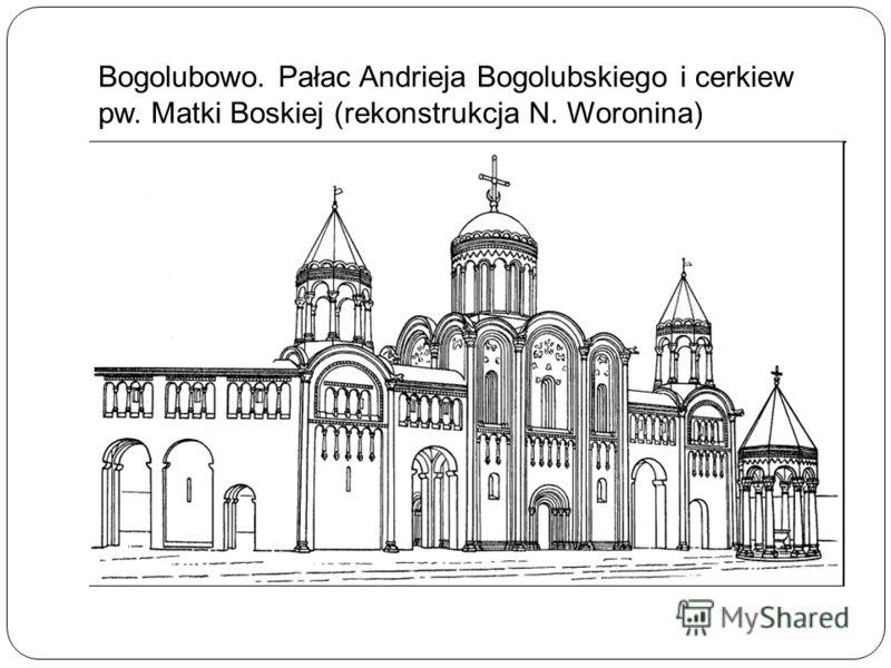 Bogolubowo. Pałac Andrieja Bogolubskiego i cerkiew pw. Matki Boskiej (rekonstrukcja N. Woronina)