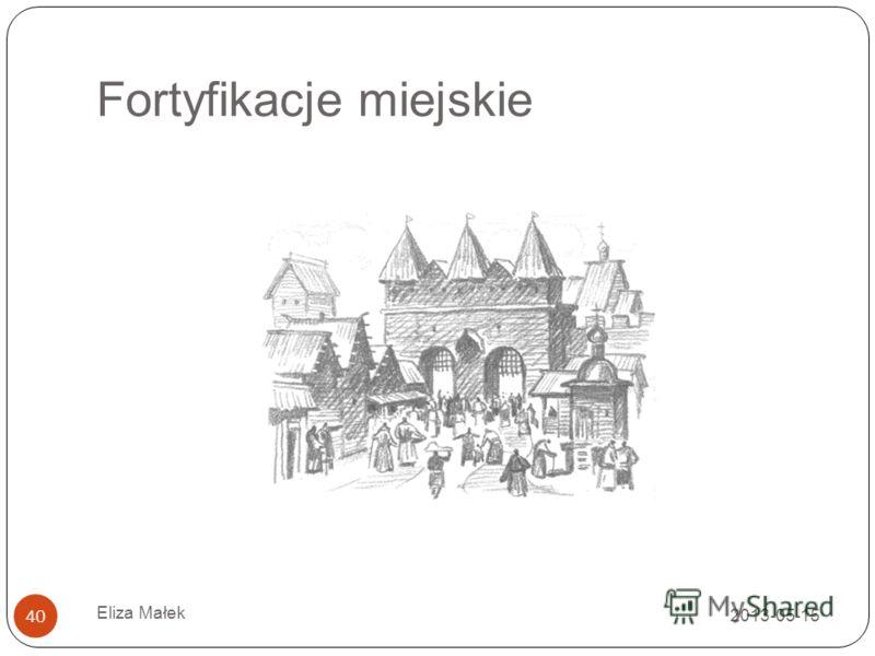 Fortyfikacje miejskie Eliza Małek 40 2013-05-15