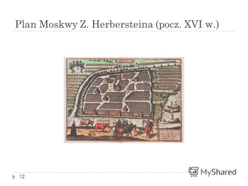 Plan Moskwy Z. Herbersteina (pocz. XVI w.) 12