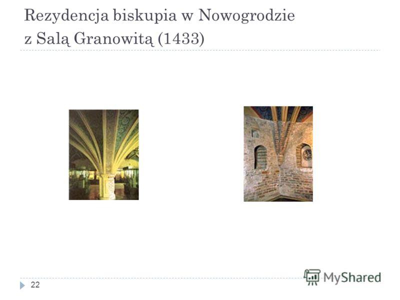 Rezydencja biskupia w Nowogrodzie z Salą Granowitą (1433) 22