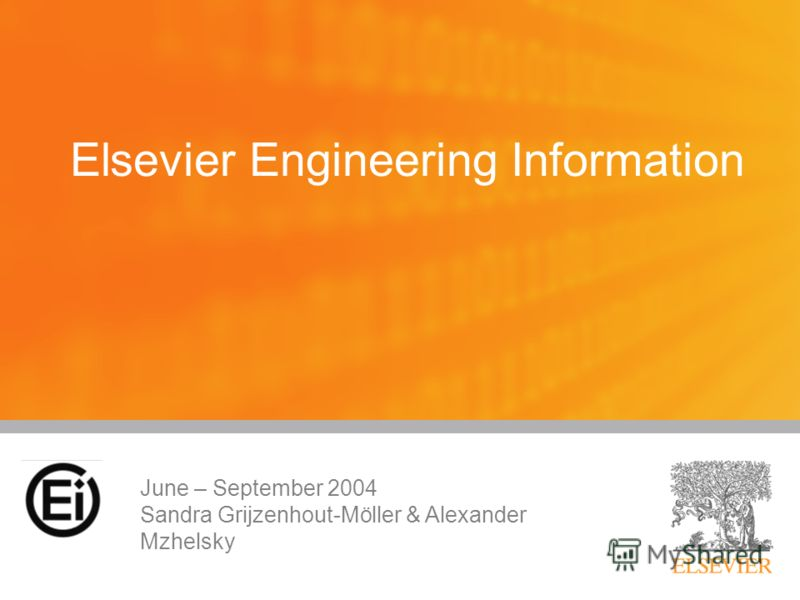 Elsevier Engineering Information June – September 2004 Sandra Grijzenhout-Möller & Alexander Mzhelsky