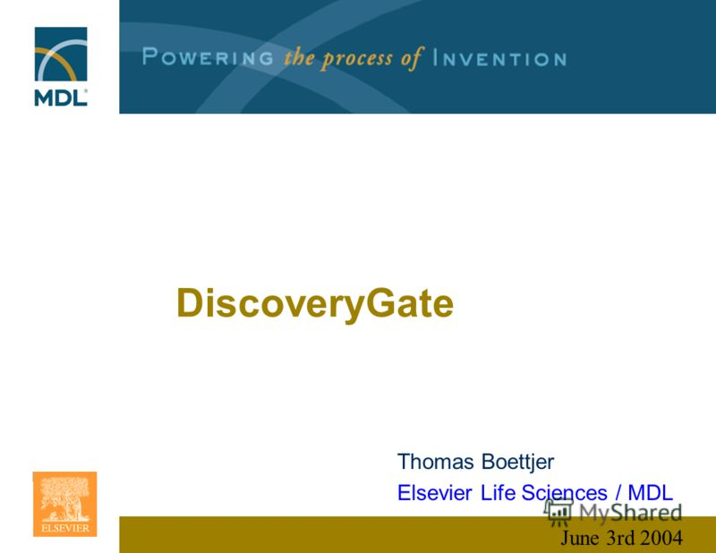DiscoveryGate June 3rd 2004 Thomas Boettjer Elsevier Life Sciences / MDL