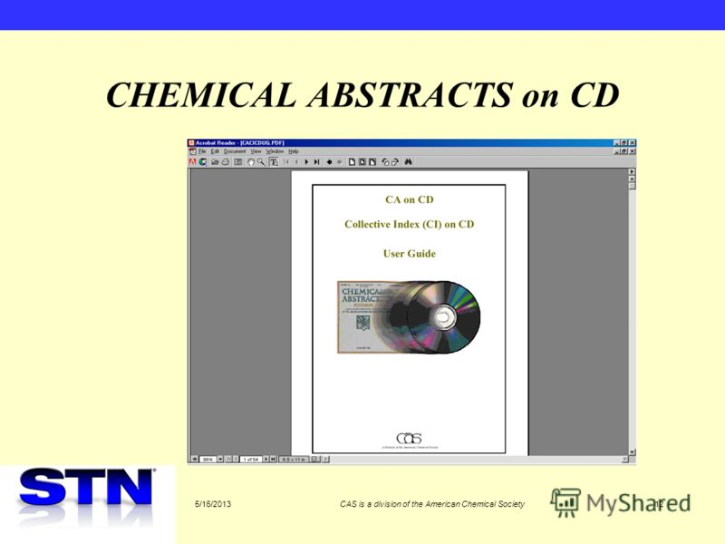 5/16/2013CAS is a division of the American Chemical Society12 CHEMICAL ABSTRACTS on CD