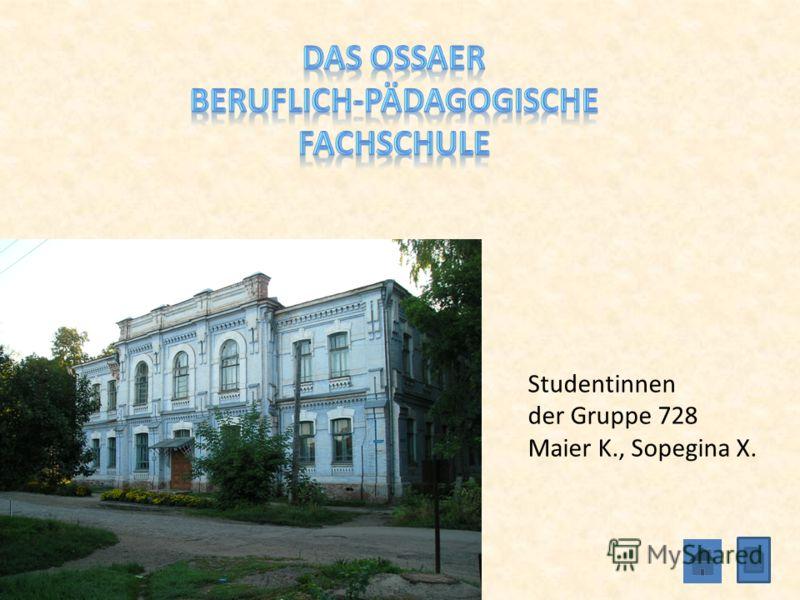 Studentinnen der Gruppe 728 Maier K., Sopegina X.