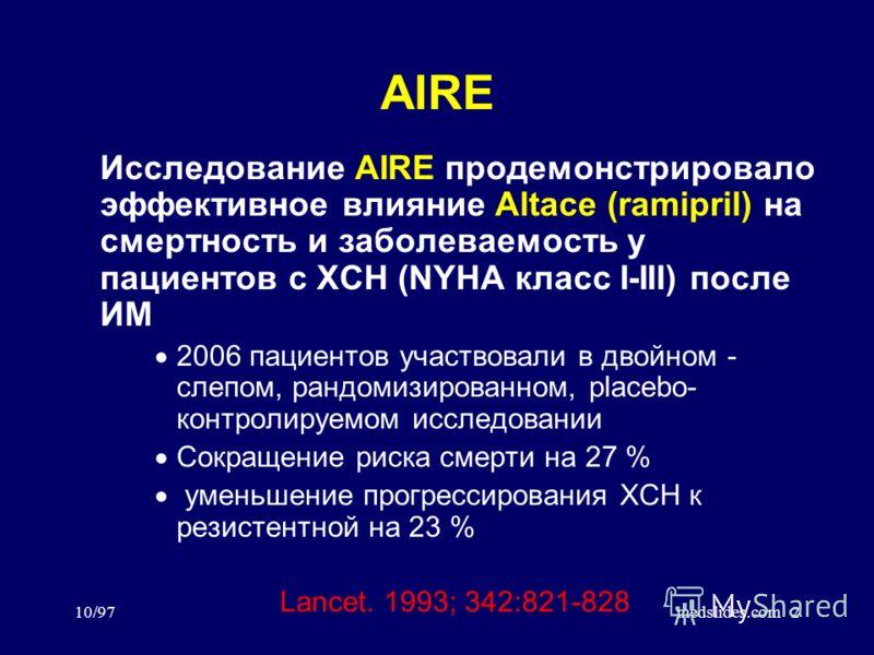 10/97medslides.com2 AIRE Исследование AIRE продемонстрировало эффективное влияние Altace (ramipril) на смертность и заболеваемость у пациентов с ХСН (NYHA класс I-III) после ИМ 2006 пациентов участвовали в двойном - слепом, рандомизированном, placebo