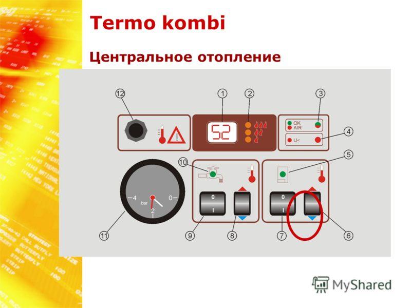 Termo kombi Центральное отопление