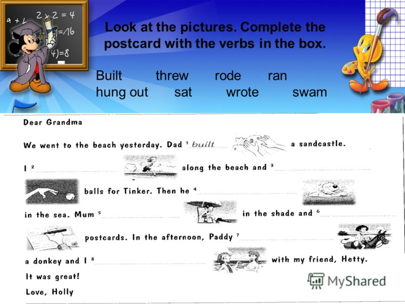 Look at the pictures. Complete the postcard with the verbs in the box. Built threw rode ran hung out sat wrote swam