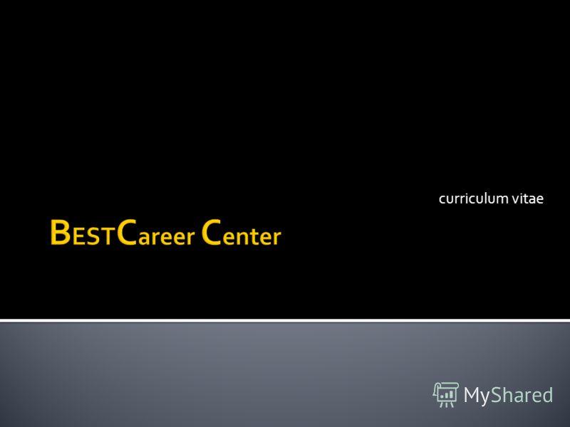 B EST C areer C enter curriculum vitae